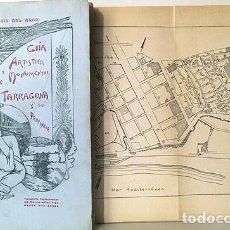 Libros antiguos: GUÍA ARTISTICA Y MONUMENTAL DE TARRAGONA Y SU PROVINCIA. (1900) AUTÓGRAFO DEL AUTOR, ARCO . Lote 178990893