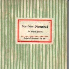 Libros antiguos: DAS KLEINE BLUMENBUCH (LEIPZIG, 1934) FLORES, TOTALMENTE ILUSTRADO EN COLOR. Lote 199554836