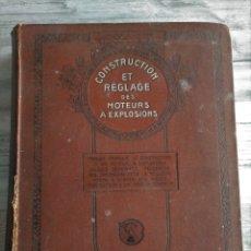 Libros antiguos: RARO: CONSTRUCCIÓN Y REPARACIÓN DE MOTORES A EXPLOSIÓN APLICADO AL AUTOMÓVIL Y A LA AVIACIÓN (1910?). Lote 179047335