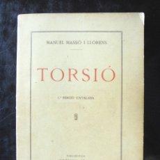 Libros antiguos: TORSIÓ MANUEL MASSÓ I LLORENS 1928 BIBLIOTECA INDÚSTRIA TÈXTIL CONFERÈNCIES A LA UNIÓ INDUSTRIAL. Lote 179063953