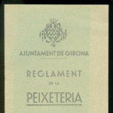 Libros antiguos: NUMULITE L1043 AJUNTAMENT DE GIRONA REGLAMENT DE LA PEIXETERIA 1931 PEIX PESCADERIA REGLAMENTO. Lote 179093828