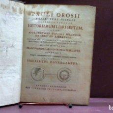 Libros antiguos: PAULI OROSII PRESBYTERI HISPANI ADVERSUS PAGANOS HISTORIARUM LIBRI SEPTEM ... 1738. Lote 179098783
