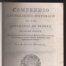 Libros antiguos: ANTONIO MONTPALAU: COMPENDIO CRONOLÓGICO-HISTÓRICO DE LOS SOBERANOS DE EUROPA. 1784. 1ª Y 2ª PARTE. Lote 179106662