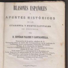 Libros antiguos: ESTEBAN PALUZIE: BLASONES ESPAÑOLES Y APUNTES HISTÓRICOS DE LAS CUARENTA Y NUEVE CAPITALES. 1872. Lote 179109601