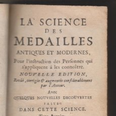 Libros antiguos: LA SCIENCE DES MEDAILLES ANTIQUES ET MODERNES. TOME PREMIER. PARIS, 1727. NUMISMÁTICA. MONEDAS. Lote 179110146