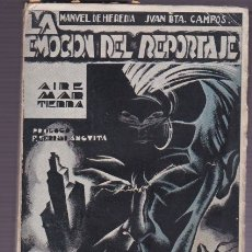 Libros antiguos: LA EMOCIÓN DEL REPORTAJE : (AIRE-MAR-TIERRA) / MANUEL DE HEREDIA ; JUAN BAUTISTA CAMPOS . Lote 179111018
