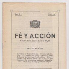 Libros antiguos: FE Y ACCIÓN. BOLETÍN DE LA ACCIÓN CATÓLICA DE LA MUJER. Nº 137. AVILÉS, 15 DE ABRIL 1928. ASTURIAS. Lote 179111028