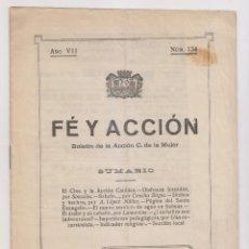Libros antiguos: FE Y ACCIÓN. BOLETÍN DE LA ACCIÓN CATÓLICA DE LA MUJER. Nº 134. AVILÉS, 29 FEBRERO 1928. ASTURIAS. Lote 179112792
