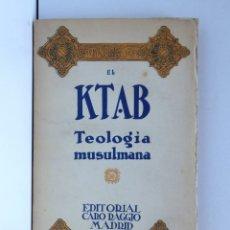 Libros antiguos: EL KTAB O LIBRO DE LAS LEYES SECRETAS DEL AMOR - TEOLOGÍA MUSULMANA. Lote 179116627