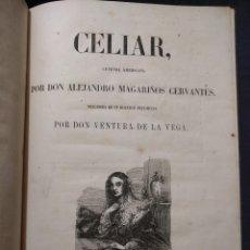Libros antiguos: CELIAR, LEYENDA AMERICANA POR DON ALEJANDRO MAGARIÑOS CERVANTES, PRECEDIDA DE UN DISCURSO PRELIMINAR. Lote 179126351