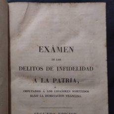 Libros antiguos: EXAMEN DE LOS DELITOS DE INFIDELIDAD A LA PATRIA. FELIX MARÍA REINOSO. BURDEOS. 1818. 2ª EDICIÓN. Lote 179126357