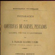 Libros antiguos: PREPARACIÓN DE LAS CONSERVAS DE CARNES, PESCADOS, LECHES, FRUTOS Y LEGUMBRES. Lote 179142778