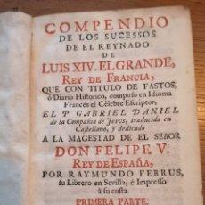 Libros antiguos: COMPENDIO DE LOS SUCESOS DEL REYNADO DE LUIS XIV.EL GRANDE REY DE FRANCIA POR P GABRIEL DANIEL. Lote 179150765