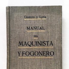 Libros antiguos: MANUAL DEL MAQUINISTA Y FOGONERO. (G GILI, 1920) ILUSTRACIONES (TRENES. FERROCARRILES. Lote 179054215