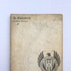 Libros antiguos: A GUTENBERG EN EL QUINT CENTENARI REVISTA GRÀFICA 1900. Lote 179158468