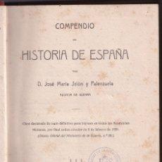 Libros antiguos: JOSÉ MARÍA JALÓN Y PALENZUELA: COMPENDIO DE HISTORIA DE ESPAÑA. VALLADOLID, 1920. Lote 179163496