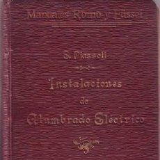 Libros antiguos: PIAZZOLI, EMILIO: INSTALACIONES DE ALUMBRADO ELECTRICO. MANUALES ROMO Y FUSSEL 1902. Lote 179166140