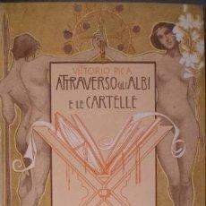 Libros antiguos: PICA, VITTORIO: ATTRAVERSO GLI ALBI E LE CARTELLE. (SENSAZIONE D'ARTE) QUARTA SERIE.. Lote 179169373