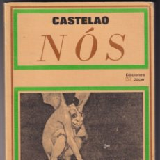 Libros antiguos: CASTELAO: NÓS. MADRID, JÚCAR, 1974. GALICIA. TEXTO GALLEGO, CASTELLANO, CATALÁN, VASCUENCE. Lote 179169791