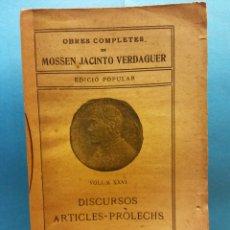 Livros antigos: DISCURSOS, ARTICLES. VOLUM XXVI. OBRES COMPLETES DE MOSSEN JACINTO VERDAGUER. ILUSTRACIÓ CATALANA. Lote 179170582