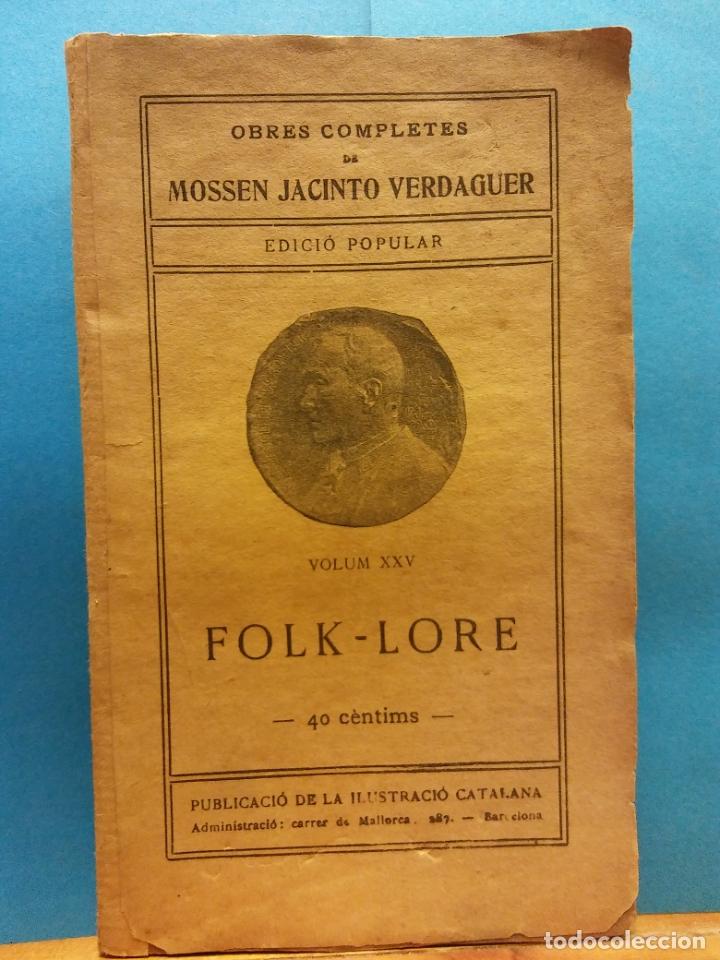 FOLK-LORE. VOLUM XXV. OBRES COMPLETES DE MOSSEN JACINTO VERDAGUER. ILUSTRACIÓ CATALANA (Libros Antiguos, Raros y Curiosos - Otros Idiomas)