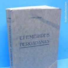 Libros antiguos: EFEMERIDES BERGADANAS.- VILARDAGA Y CAÑELLAS, JOAQUIN. Lote 179175222