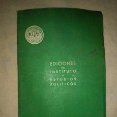 Libros antiguos: EDICIONES DEL INSTITUTO DE ESTUDIOS POLITICOS - AÑO 1945 - COLONIAS ESPAÑOLAS.MUY RARO.. Lote 179196202
