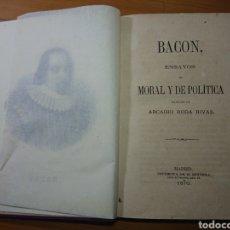 Libros antiguos: BACON, ENSAYOS DE MORAL Y POLÍTICA, 1870. Lote 179196618