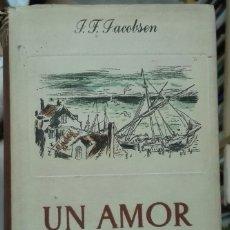 Libros antiguos: JENS PETER JACOBSEN. UN AMOR. LA NOVELA DE LAS ISLAS FAERÖER. 1944. Lote 179206682