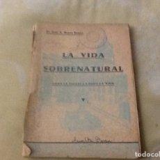 Libros antiguos: LA VIDA SOBRENATURAL - RUANO RAMOS, JUAN A. Lote 179209903