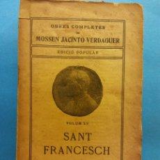 Livros antigos: SANT FRANCESCH. VOLUM XV. OBRES COMPLETES DE MOSSEN JACINTO VERDAGUER. ILUSTRACIÓ CATALANA. Lote 179214237