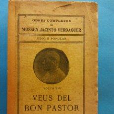 Livros antigos: VEUS DEL BON PASTOR. VOLUM XIV. OBRES COMPLETES DE MOSSEN JACINTO VERDAGUER. ILUSTRACIÓ CATALANA. Lote 179214277