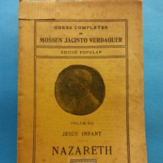 Livros antigos: NAZARETH. VOLUM XII. OBRES COMPLETES DE MOSSEN JACINTO VERDAGUER. ILUSTRACIÓ CATALANA. Lote 179214352