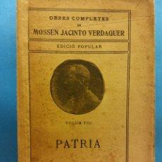 Livros antigos: PATRIA. VOLUM VIII. OBRES COMPLETES DE MOSSEN JACINTO VERDAGUER. ILUSTRACIÓ CATALANA. Lote 179214612