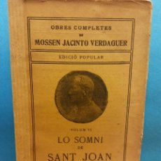 Livros antigos: LO SOMNI DE SANT JOAN. VOLUM VI. OBRES COMPLETES DE MOSSEN JACINTO VERDAGUER. ILUSTRACIÓ CATALANA. Lote 179214698