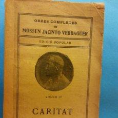 Livros antigos: CARITAT. VOLUM IV. OBRES COMPLETES DE MOSSEN JACINTO VERDAGUER. ILUSTRACIÓ CATALANA. Lote 179214776