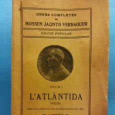 Livros antigos: L'ATLÀNTIDA. VOLUM I. OBRES COMPLETES DE MOSSEN JACINTO VERDAGUER. ILUSTRACIÓ CATALANA. Lote 179214928
