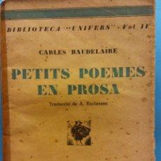 Livros antigos: PETITS POEMES EN PROSA. CARLES BAUDELAIRE. LLIBRERIA CATALONIA. Lote 179219657