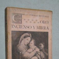 Libros antiguos: ORO, INCIENSO Y MIRRA. CUENTOS PARA MUJERES. EMILIO FERRAZ REVENGA. 1913. Lote 179225721