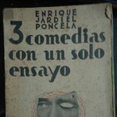 Libros antiguos: JARDIEL PONCELA. 3 COMEDIAS CON UN SOLO ENSAYO. 1939. Lote 179335002