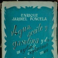 Libros antiguos: JARDIEL PONCELA. AGUA, ACEITE Y GASOLINA. 1946. Lote 179335055