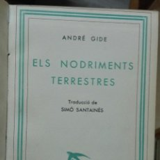 Libros antiguos: ANDRÉ GIDE. ELS NODRIMENTS TERRESTRES. 1936. Lote 179335395