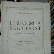 Libros antiguos: MAX BEERBOHM. L'HIPÒCRITA SANTIFICAT (HAPPY HIPOCRITE). 1929. Lote 179336103