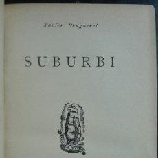 Libros antiguos: XAVIER BENGUEREL. SUBURBI. 1936. Lote 179336232