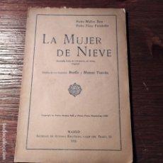 Libros antiguos: LA MUJER DE NIEVE,ZARZUELA BUFA EN TRES ACTOS ,PEDRO MUÑOZ,PEDRO PÉREZ .. Lote 179336322