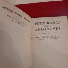 Libros antiguos: 1923 FOTOGRAFIA DESDE AERONAVES JOSÉ CENTAÑO DE LA PAZ CALPE. Lote 179384271