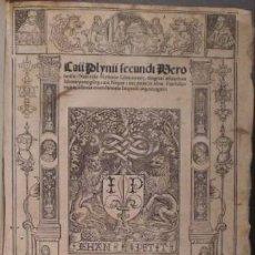 Libros antiguos: PLINIO, CAYO: CAII PLINII SECUNDI VERONENSIS NATURALIS HYSTORIAE. LIBRI XXXVII. 1514. Lote 179390022