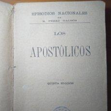 Libros antiguos: LOS APOSTOLICOS, EPISODIOS NACIONALES POR B. PEREZ GALDOS, 1893. Lote 179398195
