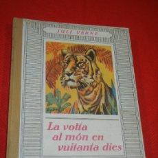 Libros antiguos: LA VOLTA AL MON EN VUITANTA DIES, DE JULI VERNE - ED.JOVENTUD 1934 ILUSTR- BOCQUET. Lote 179517950