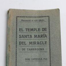 Libros antiguos: PR-1309. EL TEMPLE DE SANTA MARIA DEL MIRACLE DE TARRAGONA, SANÇ CAPDEVILA. 1924.. Lote 179520830